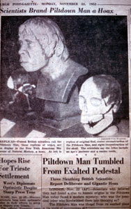 Piltdown Man was found to be a hoax